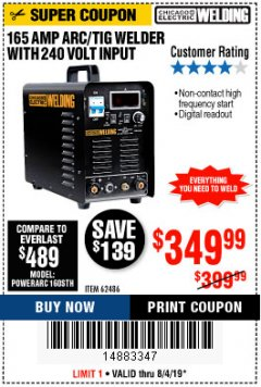 Harbor Freight Coupon 165 AMP ARC/TIG WELDER WITH 240 VOLT INPUT Lot No. 62486 Expired: 8/4/19 - $349.99
