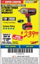 "Harbor Freight ITC Coupon EARTHQUAKE XT 20 VOLT CORDLESS EXTREME TORQUE 1/2"" IMPACT WRENCH KIT Lot No. 63852/63537 Expired: 3/8/18 - $239.99"