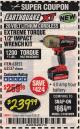 "Harbor Freight Coupon EARTHQUAKE XT 20 VOLT CORDLESS EXTREME TORQUE 1/2"" IMPACT WRENCH KIT Lot No. 63852/63537 Valid Thru: 2/28/18 - $239.99"