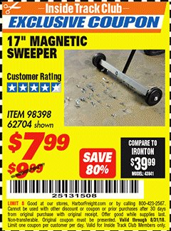 "Harbor Freight ITC Coupon 17"" MINI MAGNETIC SWEEPER Lot No. 62704/98398 Expired: 8/31/18 - $7.99"