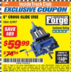 "Harbor Freight ITC Coupon 6"" CROSS SLIDE VISE Lot No. 32997 Dates Valid: 12/31/69 - 10/31/18 - $59.99"