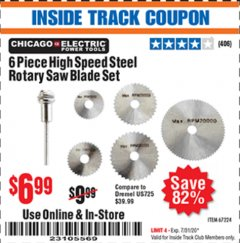 Harbor Freight ITC Coupon 6 PIECE HIGH SPEED ROTARY SAW BLADE SET Lot No. 67224 Valid Thru: 7/31/20 - $6.99