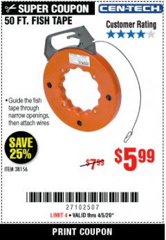 Harbor Freight Coupon 50 FT. FISH TAPE Lot No. 38156 Valid Thru: 4/5/20 - $5.99
