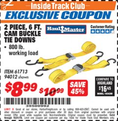 "Harbor Freight ITC Coupon 2"" X 6 FT. CAM BUCKLE TIE DOWNS - PACK OF 2 Lot No. 61713 Dates Valid: 12/31/69 - 10/31/18 - $8.99"