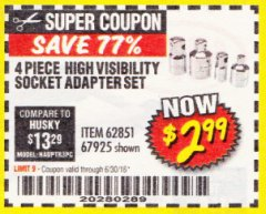 Harbor Freight Coupon 4 PIECE HIGH VISIBILITY SOCKET ADAPTER SET Lot No. 62851/67925 Expired: 6/30/18 - $2.99