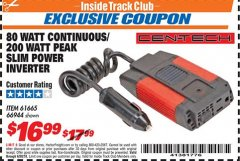 Harbor Freight ITC Coupon 80 WATT CONTINUOUS / 200 WATT PEAK SLIM POWER INVERTER Lot No. 61665/66944 Dates Valid: 12/31/69 - 6/30/18 - $16.99