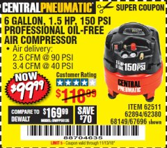 Harbor Freight Coupon 1.5 HP, 6 GALLON, 150 PSI PROFESSIONAL AIR COMPRESSOR Lot No. 62894/67696/62380/62511/68149 Expired: 11/13/18 - $99.99