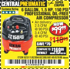 Harbor Freight Coupon 1.5 HP, 6 GALLON, 150 PSI PROFESSIONAL AIR COMPRESSOR Lot No. 62894/67696/62380/62511/68149 Expired: 12/1/18 - $99.99