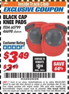 Harbor Freight ITC Coupon BLACK CAP KNEE PADS Lot No. 60799/46698 Dates Valid: 12/31/69 - 6/30/18 - $3.49