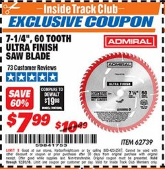"Harbor Freight ITC Coupon 7-1/4"", 60 TOOTH ULTRA FINISH SAW BLADE Lot No. 62739 Valid Thru: 12/31/18 - $7.99"