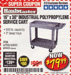 "Harbor Freight Coupon 16"" x 30"" TWO SHELF INDUSTRIAL POLYPROPYLENE SERVICE CART Lot No. 61930/92865/69443 EXPIRES: 2/28/19 - $79.99"