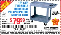 "Harbor Freight Coupon 16"" x 30"" TWO SHELF INDUSTRIAL POLYPROPYLENE SERVICE CART Lot No. 61930/92865/69443 Valid: 3/18/15 4/4/15 - $79.99"