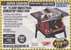 "Harbor Freight Coupon 10"", 15 AMP BENCHTOP TABLE SAW Lot No. 68827/63117/63118 Valid Thru: 4/30/18 - $114.99"