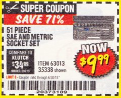 Harbor Freight Coupon 51 PIECE SAE AND METRIC SOCKET SET Lot No. 35338/63013 Expired: 6/30/18 - $9.99