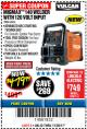 Harbor Freight Coupon VULCAN MIGMAX 140 WELDER WITH 120 VOLT INPUT Lot No. 63616 Valid Thru: 11/30/17 - $479.99