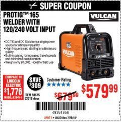 Harbor Freight Coupon VULCAN PROTIG 165 WELDER WITH 120/240 VOLT INPUT Lot No. 63618 Expired: 7/29/18 - $579.99