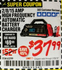 Harbor Freight Coupon 2/8/15 AMP FULLY AUTOMATIC BATTERY CHARGER Lot No. 63299 EXPIRES: 2/28/19 - $37.99