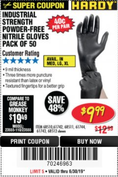 Harbor Freight Coupon INDUSTRIAL STRENGTH POWDER-FREE NITRILE GLOVES PACK OF 50 Lot No. 68510 Expired: 6/30/19 - $9.99