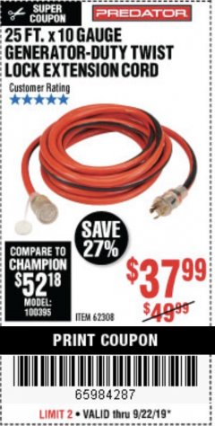 Harbor Freight Coupon 25 FT. X 10 GAUGE GENERATOR DUTY TWIST LOCK EXTENSION CORD Lot No. 62308 Expired: 9/22/19 - $37.99