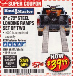 "Harbor Freight Coupon 9"" x 72"", 2 PIECE STEEL LOADING RAMPS Lot No. 44649/69591/69646 Expired: 2/28/19 - $39.99"