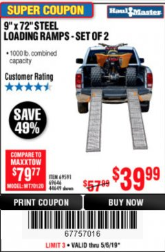 "Harbor Freight Coupon 9"" x 72"", 2 PIECE STEEL LOADING RAMPS Lot No. 44649/69591/69646 Expired: 5/6/19 - $39.99"