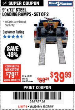 "Harbor Freight Coupon 9"" x 72"", 2 PIECE STEEL LOADING RAMPS Lot No. 44649/69591/69646 Expired: 11/10/19 - $39.99"