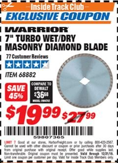 "Harbor Freight ITC Coupon 7"" TURBO WET/DRY MASONRY DIAMOND BLADE Lot No. 68882 Valid Thru: 12/31/18 - $19.99"