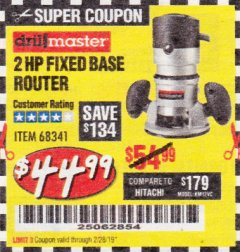 Harbor Freight Coupon 2 HP FIXED BASE ROUTER Lot No. 68341 EXPIRES: 2/28/19 - $44.99