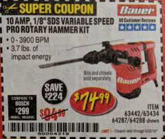 "Harbor Freight Coupon BAUER 10 AMP, 1-1/8"" SDS VARIABLE SPEED PRO ROTARY HAMMER KIT Lot No. 64287/64288 Expired: 6/30/19 - $74.99"