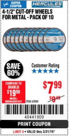 "Harbor Freight Coupon HERCULES 4-1/2"" CUT-OFF WHEELS FOR METAL - PACK OF 10 Lot No. 62804 Expired: 3/31/19 - $7.99"