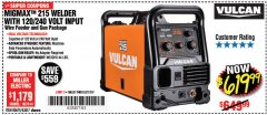 Harbor Freight Coupon VULCAN MIGMAX 215A WELDER Lot No. 63617 Expired: 5/27/18 - $619.99