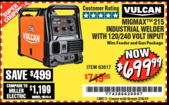 Harbor Freight Coupon VULCAN MIGMAX 215A WELDER Lot No. 63617 Valid Thru: 3/30/19 - $699.99