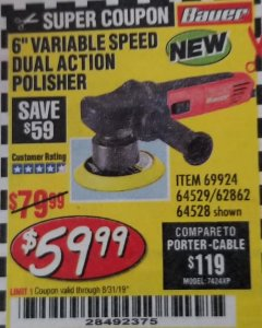 "Harbor Freight Coupon BAUER 6"" VARIABLE SPEED DUAL ACTION POLISHER Lot No. 69924/62862/64528/64529 Expired: 8/31/19 - $59.99"