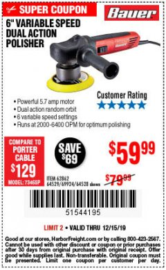 "Harbor Freight Coupon BAUER 6"" VARIABLE SPEED DUAL ACTION POLISHER Lot No. 69924/62862/64528/64529 Valid Thru: 12/15/19 - $59.99"