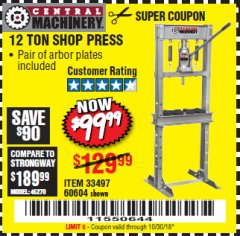 Harbor Freight Coupon 12 TON SHOP PRESS Lot No. 33497/60604 Valid Thru: 10/30/18 - $99.99