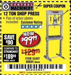Harbor Freight Coupon 12 TON SHOP PRESS Lot No. 33497/60604 Expired: 12/20/18 - $99.99
