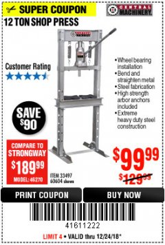 Harbor Freight Coupon 12 TON SHOP PRESS Lot No. 33497/60604 Expired: 12/24/18 - $99.99