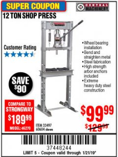 Harbor Freight Coupon 12 TON SHOP PRESS Lot No. 33497/60604 Expired: 1/21/19 - $99.99