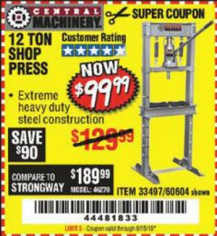 Harbor Freight Coupon 12 TON SHOP PRESS Lot No. 33497/60604 Expired: 6/15/19 - $99.99