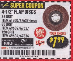 "Harbor Freight Coupon 4.5"" FLAP DISCS Lot No. 67639/61500/69602/67637/69604 Valid Thru: 8/31/19 - $1.99"