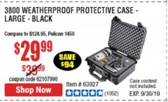 Harbor Freight Coupon APACHE 3800 WEATHERPROOF PROTECTIVE CASE Lot No. 63927 Expired: 9/30/19 - $29.99