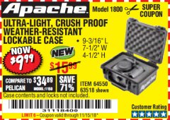 Harbor Freight Coupon APACHE 1800 WEATHERPROOF PROTECTIVE CASE Lot No. 64550/63518 EXPIRES: 11/15/18 - $9.99