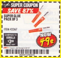 Harbor Freight Coupon SUPER GLUE PACK OF 3 Lot No. 42367 EXPIRES: 6/30/18 - $0.49
