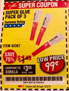 Harbor Freight Coupon SUPER GLUE PACK OF 3 Lot No. 42367 Expired: 1/23/19 - $0.99