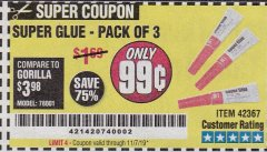 Harbor Freight Coupon SUPER GLUE PACK OF 3 Lot No. 42367 Valid Thru: 11/7/19 - $0.99