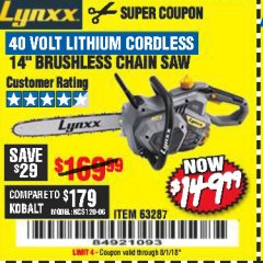 "Harbor Freight Coupon LYNXX 40 VOLT LITHIUM 14"" CORDLESS CHAIN SAW Lot No. 63287/64478 Expired: 8/1/18 - $149.99"