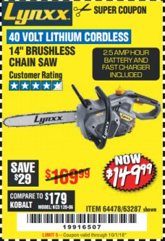 "Harbor Freight Coupon LYNXX 40 VOLT LITHIUM 14"" CORDLESS CHAIN SAW Lot No. 63287/64478 Expired: 10/1/18 - $149.99"