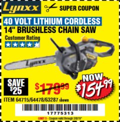"Harbor Freight Coupon LYNXX 40 VOLT LITHIUM 14"" CORDLESS CHAIN SAW Lot No. 63287/64478 Expired: 2/8/19 - $154.99"