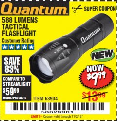 Harbor Freight Coupon 588 LUMEN TACTICAL FLASHLIGHT Lot No. 63934 EXPIRES: 11/2/18 - $9.99