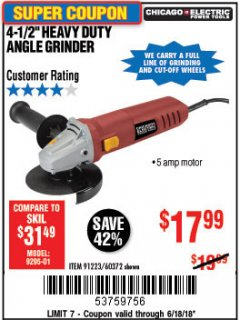 "Harbor Freight Coupon 4-1/2"" HEAVY DUTY ANGLE GRINDER Lot No. 91223/60372 EXPIRES: 6/18/18 - $17.99"